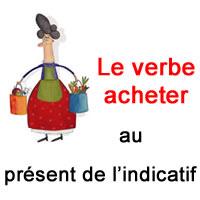 Phrases A Conjuguer Avec Le Verbe Acheter Au Present De L Indicatif