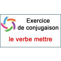 Le Verbe Mettre Exercice De Conjugaison En Ligne